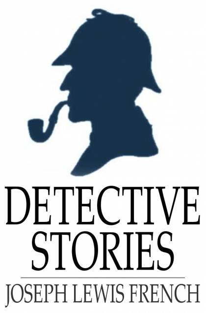 Detective Stories: Masterpieces of Mystery By: Joseph Lewis French