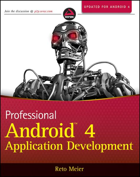 Professional Android 4 Application Development By: Reto Meier