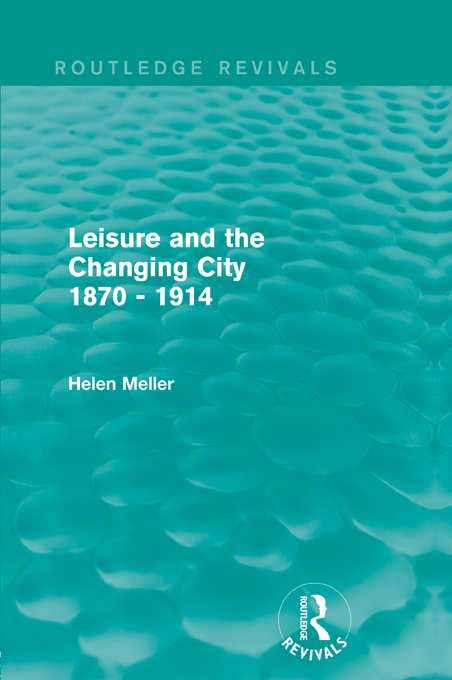 Leisure and the Changing City 1870 - 1914