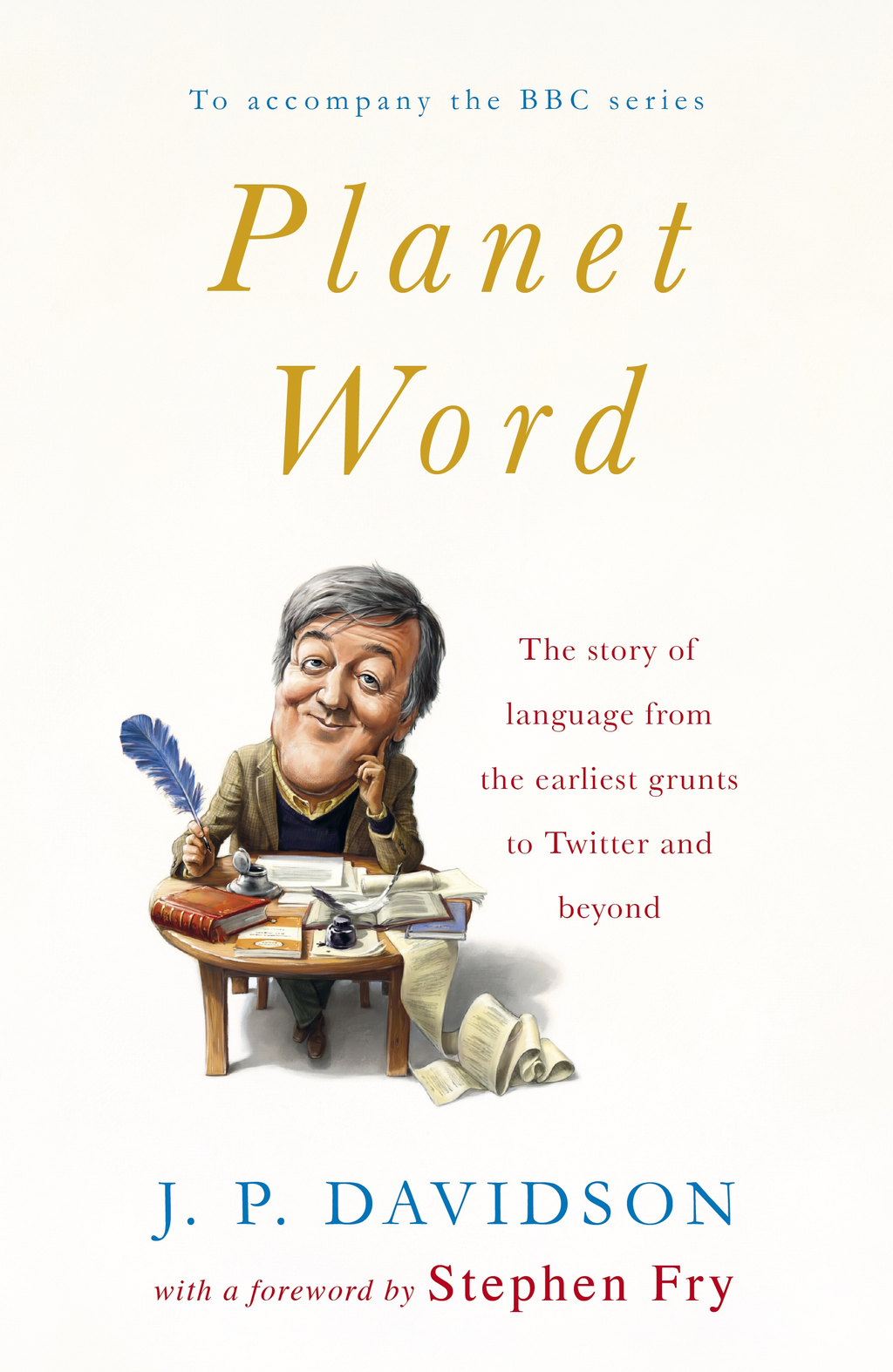 Planet Word By: J. P. Davidson,Stephen Fry