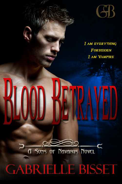 Blood Betrayed (Sons of Navarus #2) By: Gabrielle Bisset