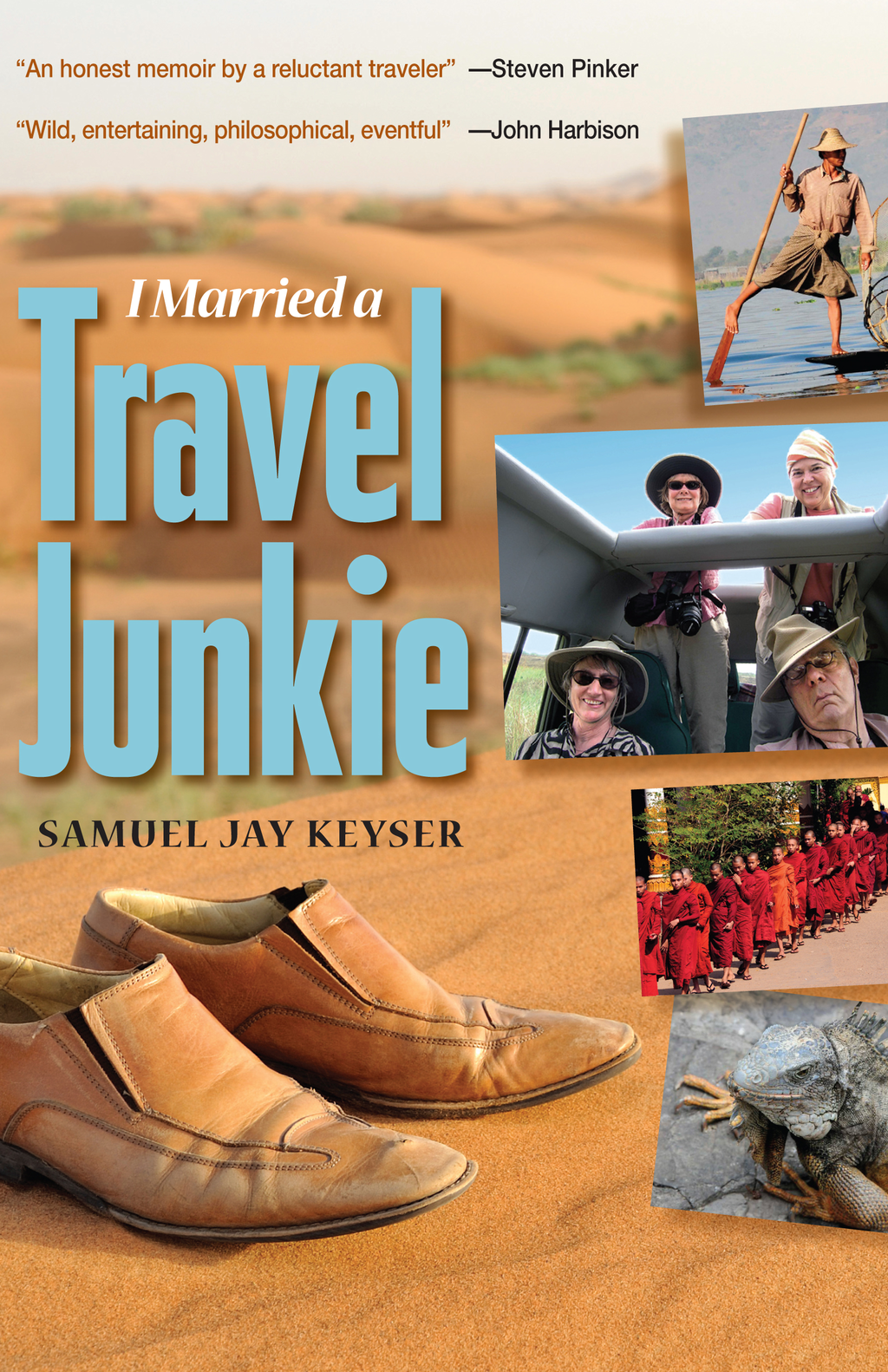 I Married a Travel Junkie By: Samuel Jay Keyser
