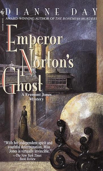Emperor Norton's Ghost By: Dianne Day