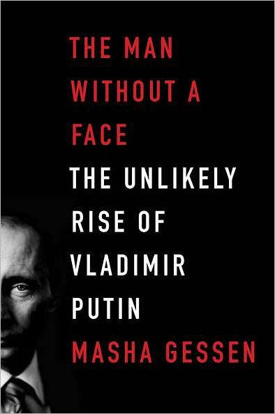The Man Without a Face By: Masha Gessen