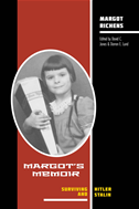 Margot's Memoir--Surviving Hitler And Stalin