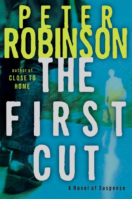 The First Cut By: Peter Robinson