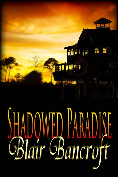 Shadowed Paradise By: Blair Bancroft