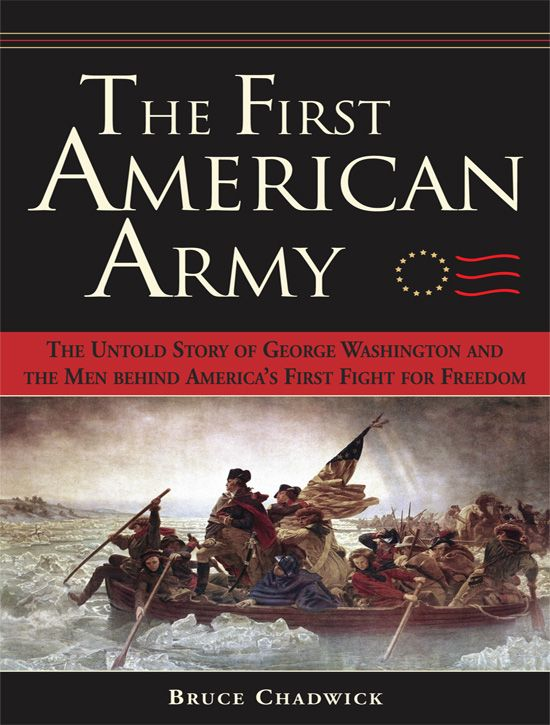 First American Army: The Untold Story of George Washington and the Men behind America's First Fight for Freedom
