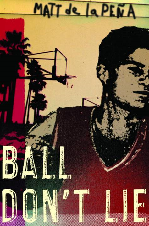 Ball Don't Lie By: Matt de la Pena