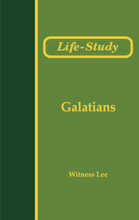 Life-Study of Galatians  By: Witness Lee