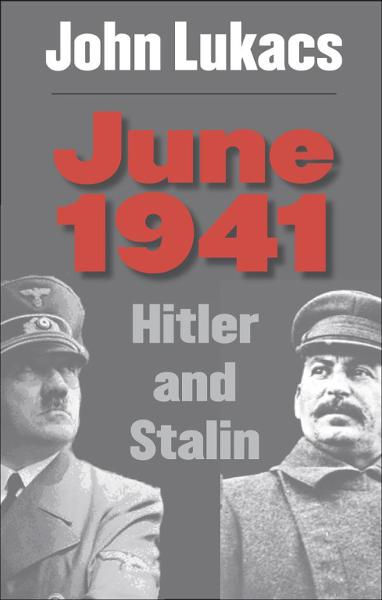 June 1941 By: John Lukacs