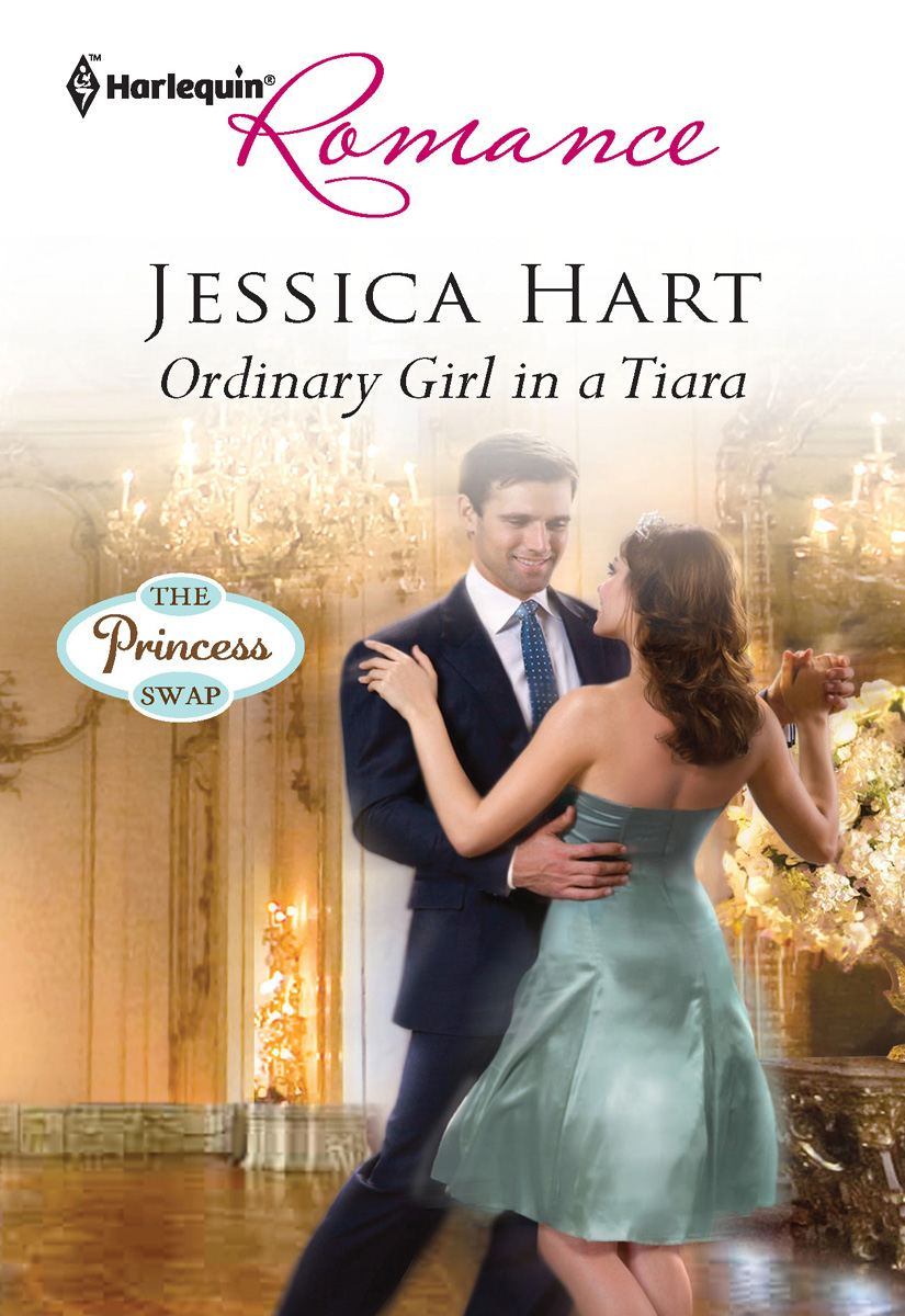 Ordinary Girl in a Tiara By: Jessica Hart