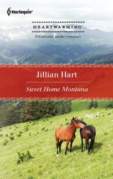 Sweet Home Montana By: Jillian Hart