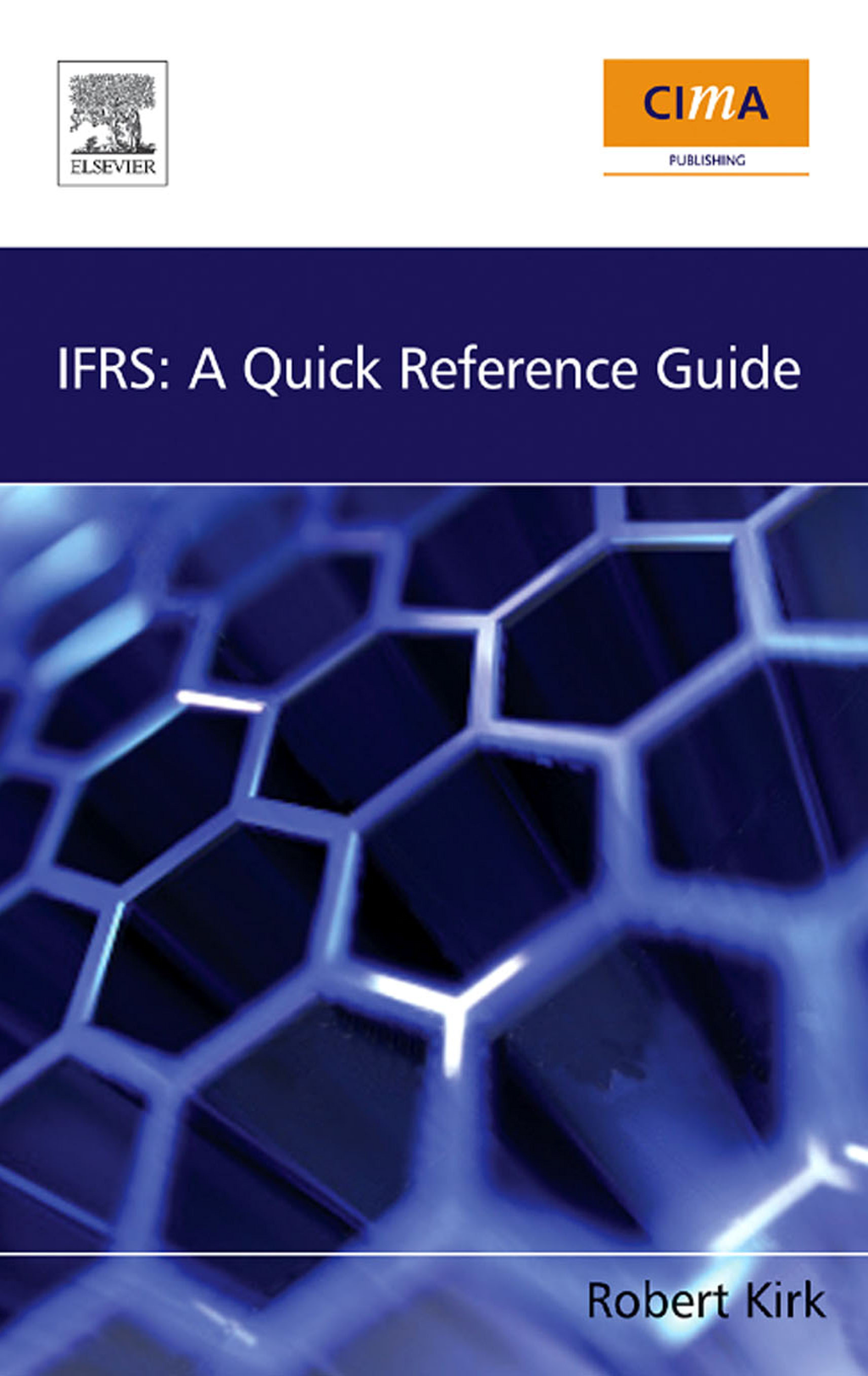IFRS: A Quick Reference Guide: A Quick Reference Guide By: Robert Kirk