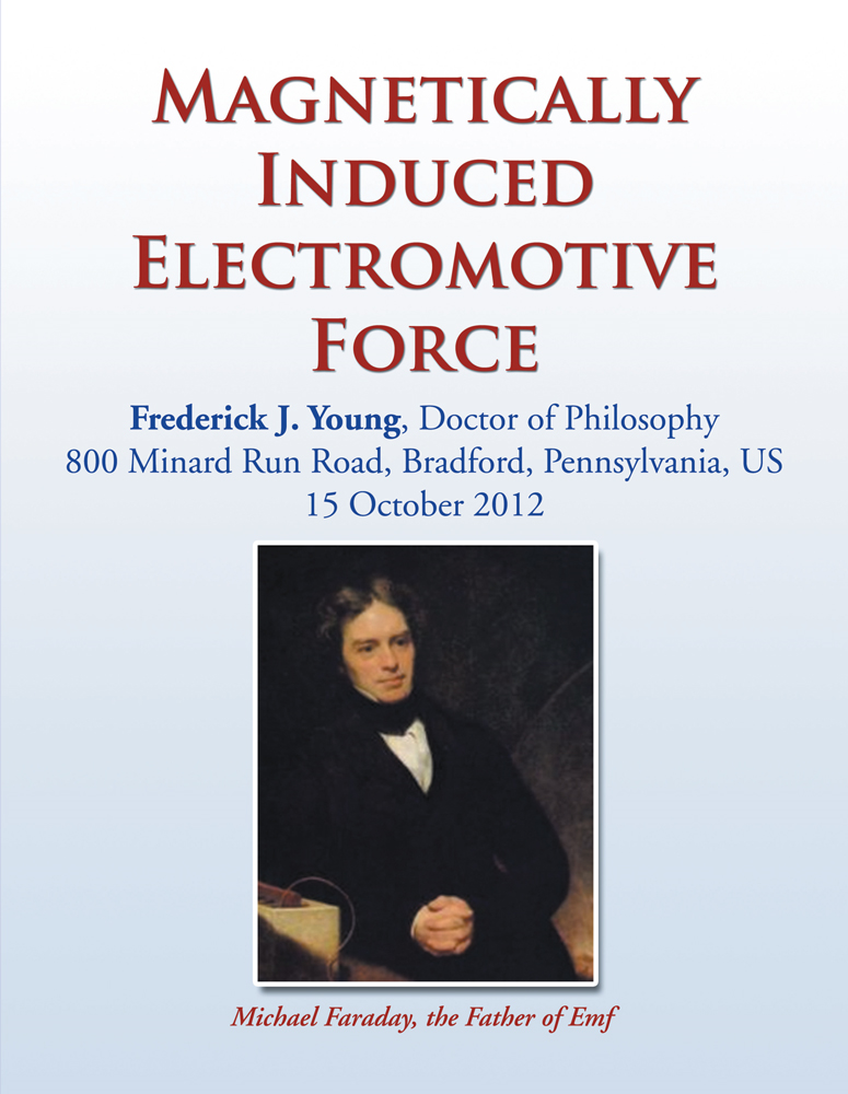 Magnetically Induced Electromotive Force By: Dr. Frederick J. Young