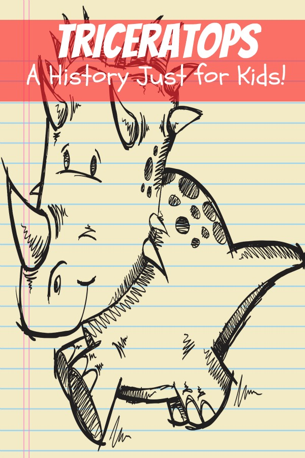 Triceratops: A History Just for Kids! By: KidCaps