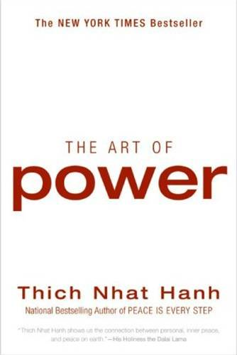 The Art of Power By: Thich Nhat Hanh