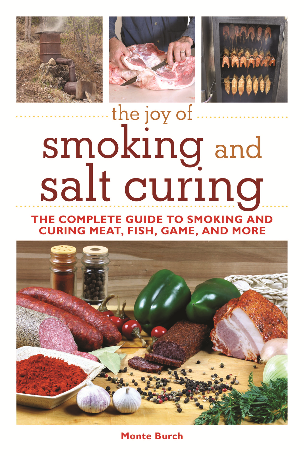 The Joy of Smoking and Salt Curing: The Complete Guide to Smoking and Curing Meat, Fish, Game, and More