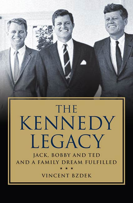 The Kennedy Legacy By: Vincent Bzdek