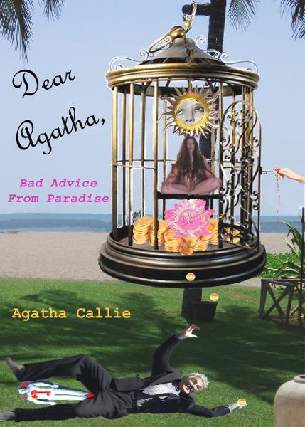Dear Agatha, Bad Advice From Paradise