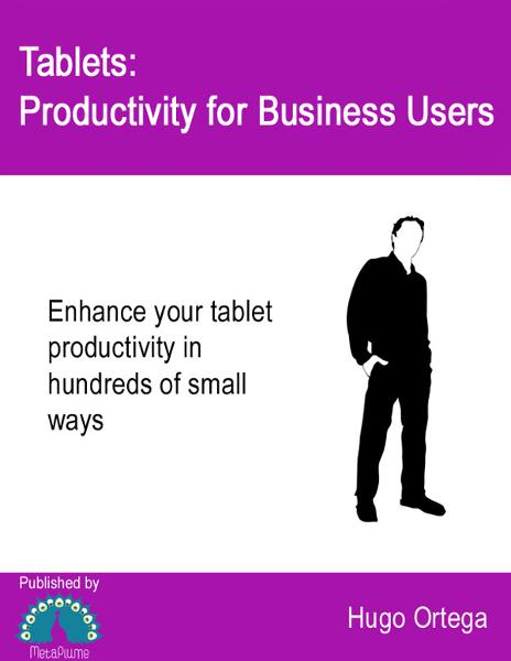 Tablets: Productivity for Business Users By: Hugo Ortega
