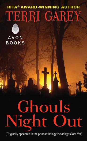 Ghouls Night Out: From Weddings from Hell By: Terri Garey