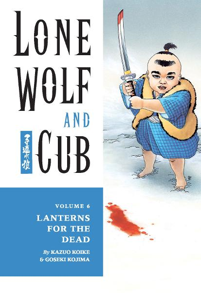 Lone Wolf and Cub Vol. 6: Lanterns For the Dead  By: Kazuo Koike, Goseki Kojima (Artist), Frank Miller (Cover Artist), Lynn Varley (Cover Artist)