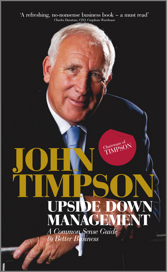 Upside Down Management By: John Timpson