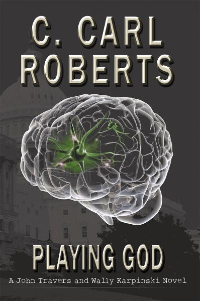 Playing God By: C. Carl Roberts