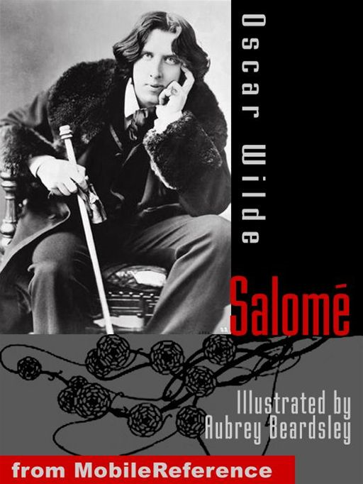 Salome. Illustrated.: Illustrated By Aubrey Beardsley (Mobi Classics) By: Oscar Wilde