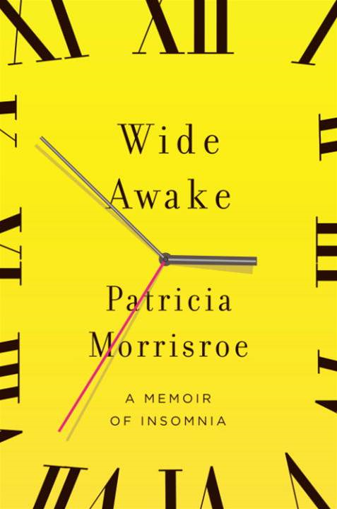 Wide Awake By: Patricia Morrisroe