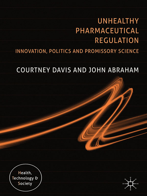 Unhealthy Pharmaceutical Regulation Innovation,  Politics and Promissory Science