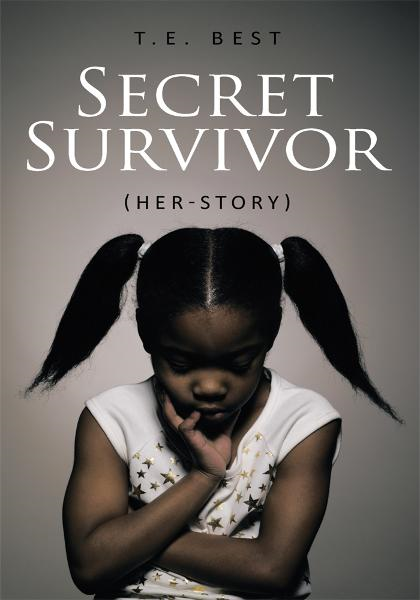 Secret Survivor (Her-Story) By: T.E. Best