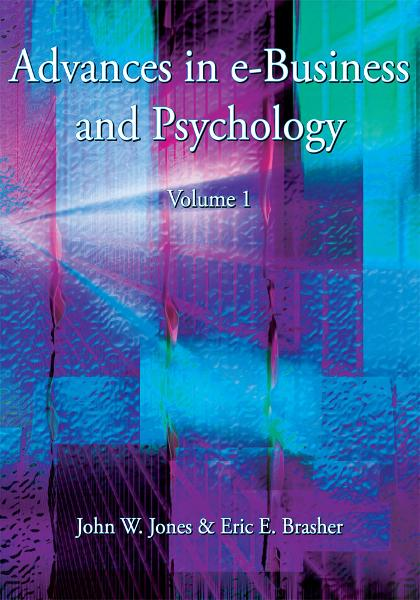 Advances in e-Business and Psychology By: John W. Jones & Eric E. Brasher