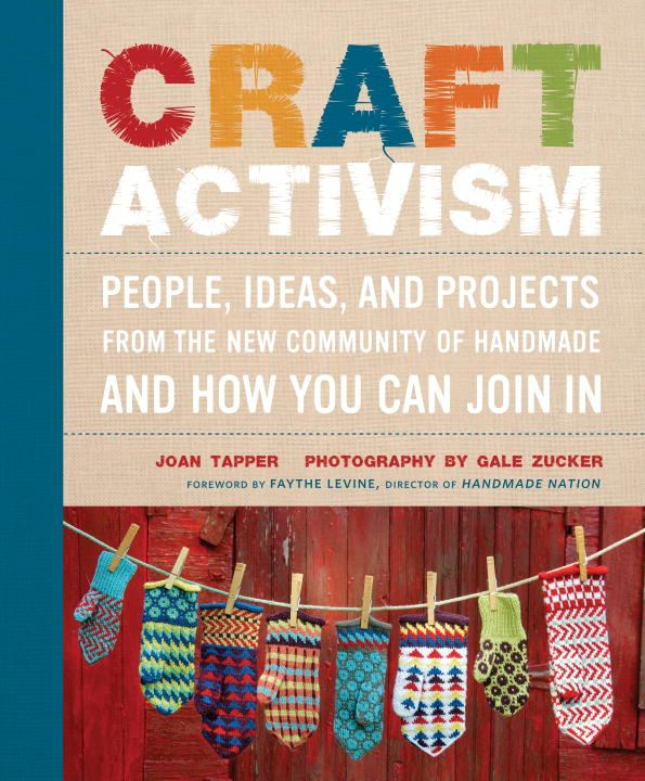 Craft Activism By: Gale Zucker,Joan Tapper