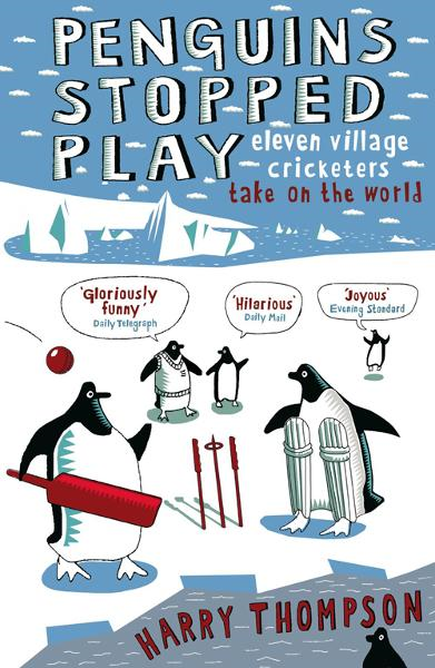 Penguins Stopped Play Eleven village cricketers take on the world