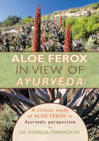 Aloe ferox - In view of Ayurveda By: Dr. Sharduli Terwadkar