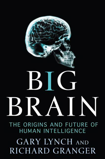 Big Brain By: Gary Lynch,Richard Granger