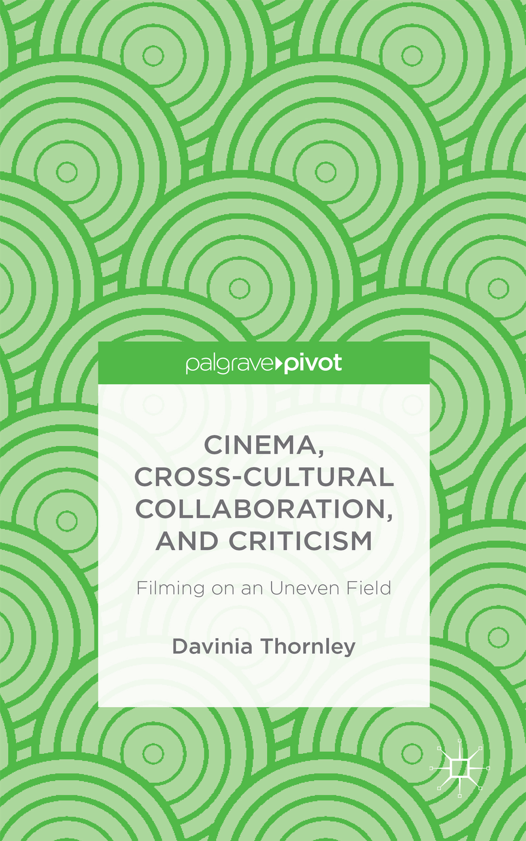 Cinema,  Cross-Cultural Collaboration,  and Criticism Filming on an Uneven Field
