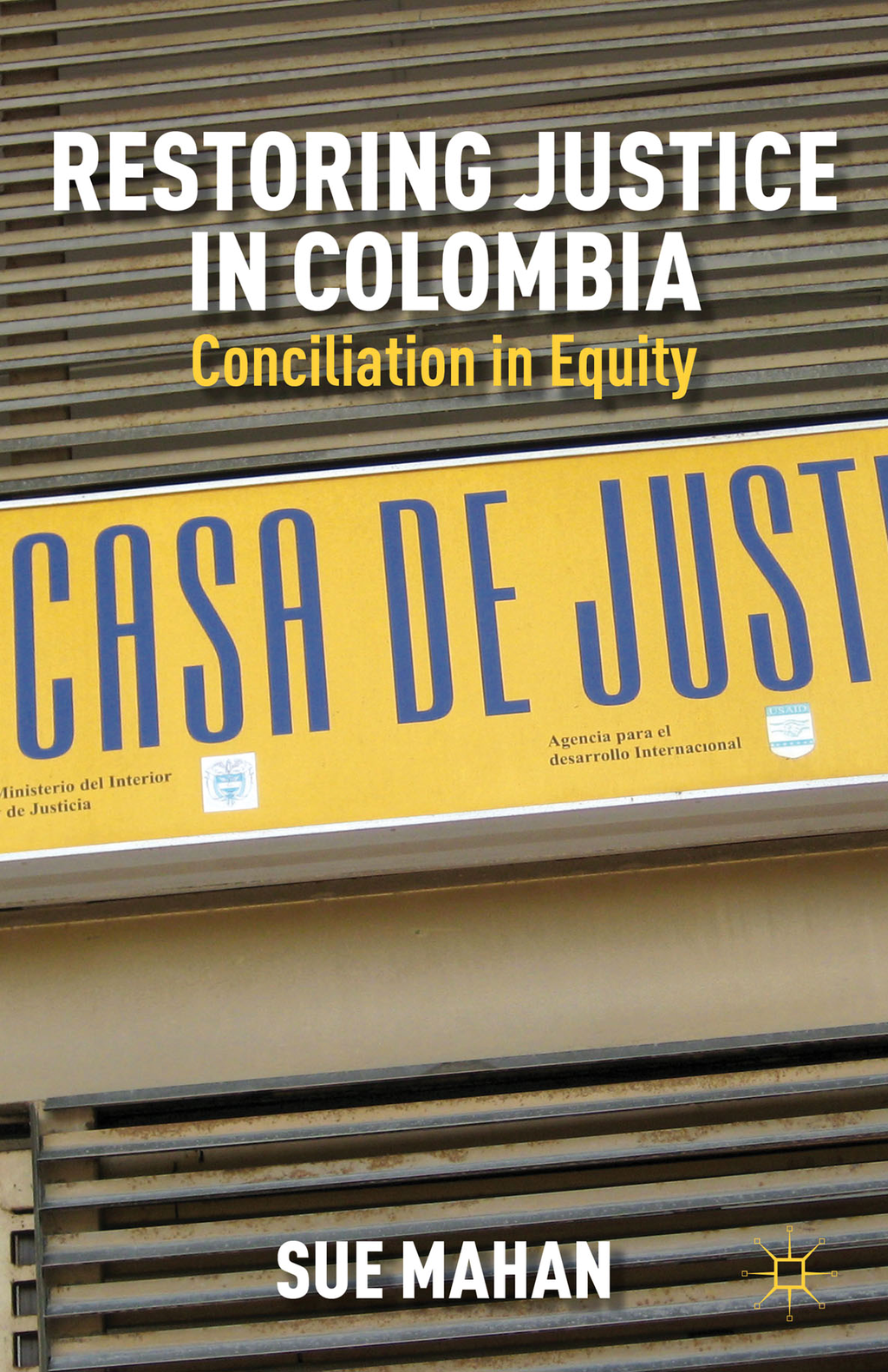 Restoring Justice in Colombia By: Sue Mahan