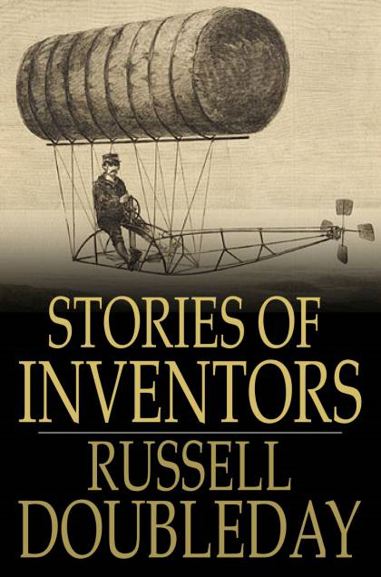Stories of Inventors The Adventures of Inventors and Engineers