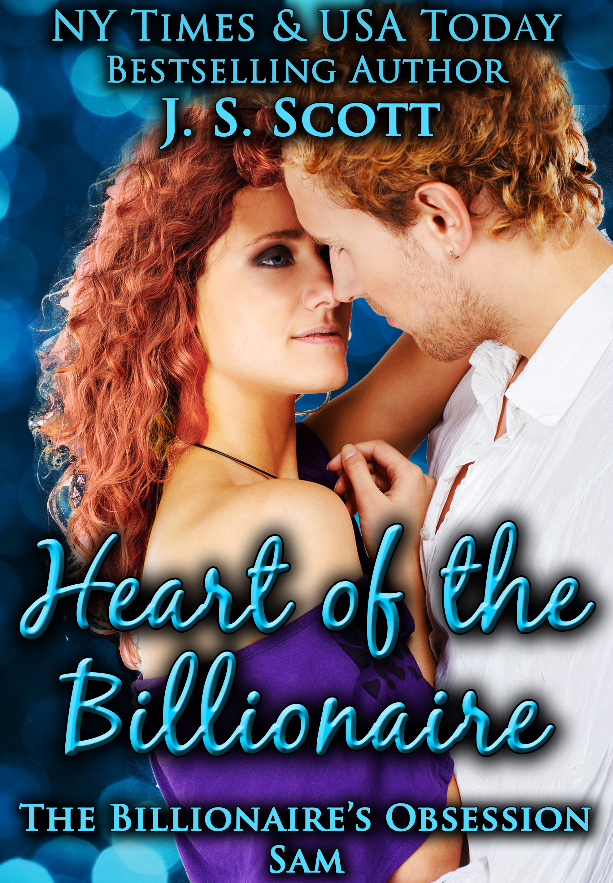 J. S. Scott - Heart Of The Billionaire (The Billionaire's Obsession ~ Sam)