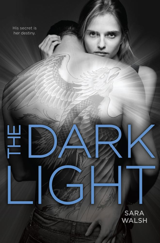 The Dark Light By: Sara Walsh
