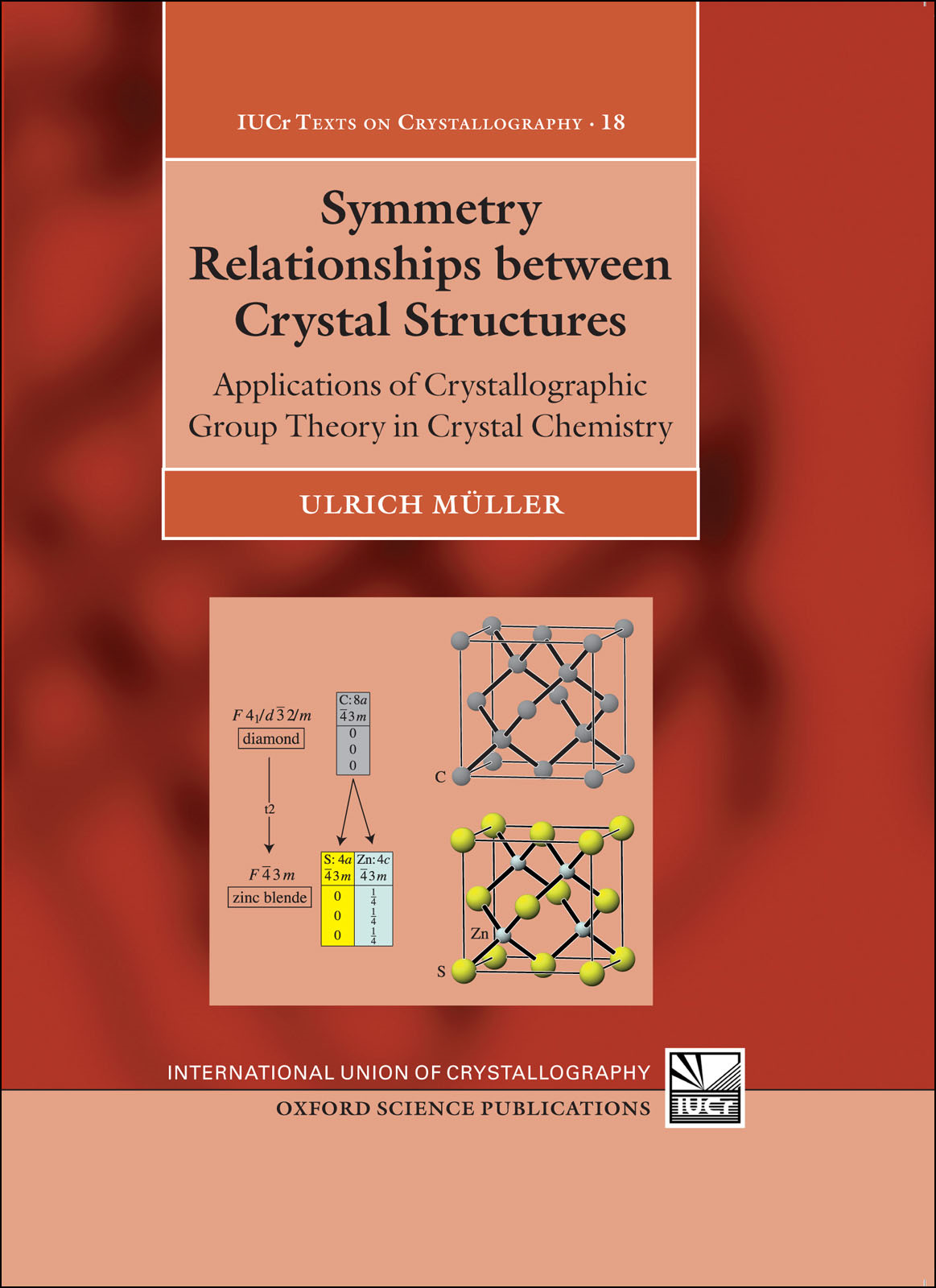 Symmetry Relationships between Crystal Structures: Applications of Crystallographic Group Theory in Crystal Chemistry