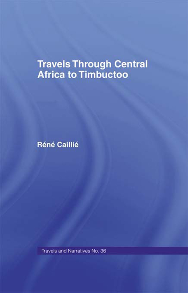 Travels Through Central Africa to Timbuctoo and Across the Great Desert to Morocco,  1824-28 to Morocco,  1824-28