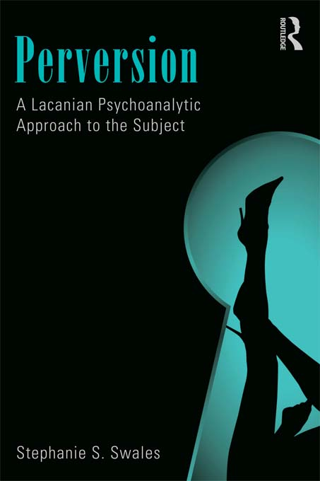 Perversion A Lacanian Psychoanalytic Approach to the Subject