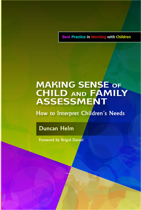 Making Sense of Child and Family Assessment How to Interpret Children's Needs