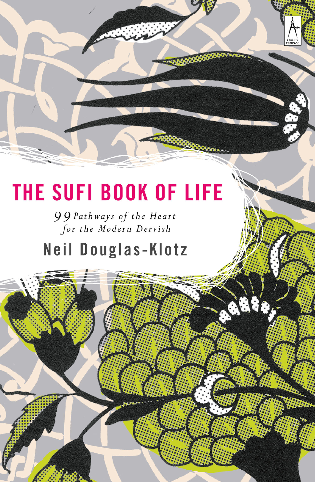 The Sufi Book of Life By: Neil Douglas-Klotz