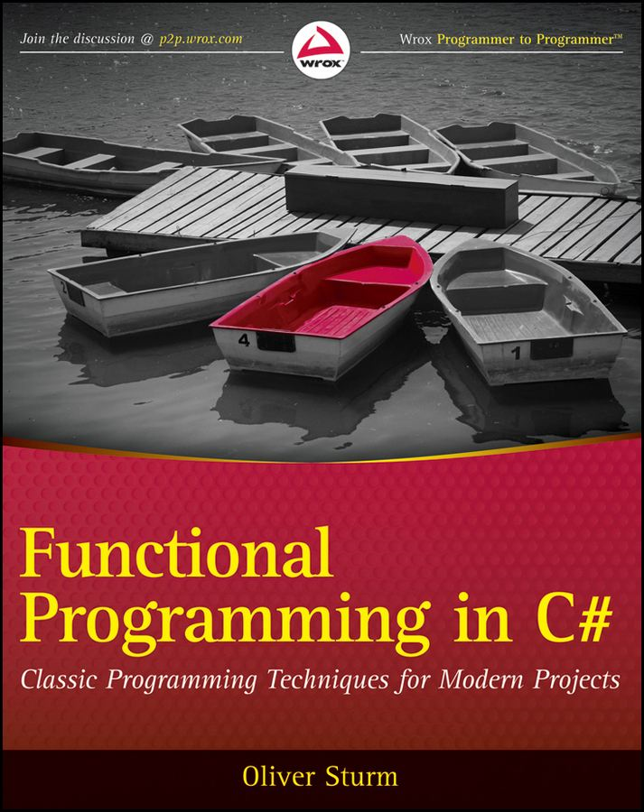 Functional Programming in C# By: Oliver Sturm