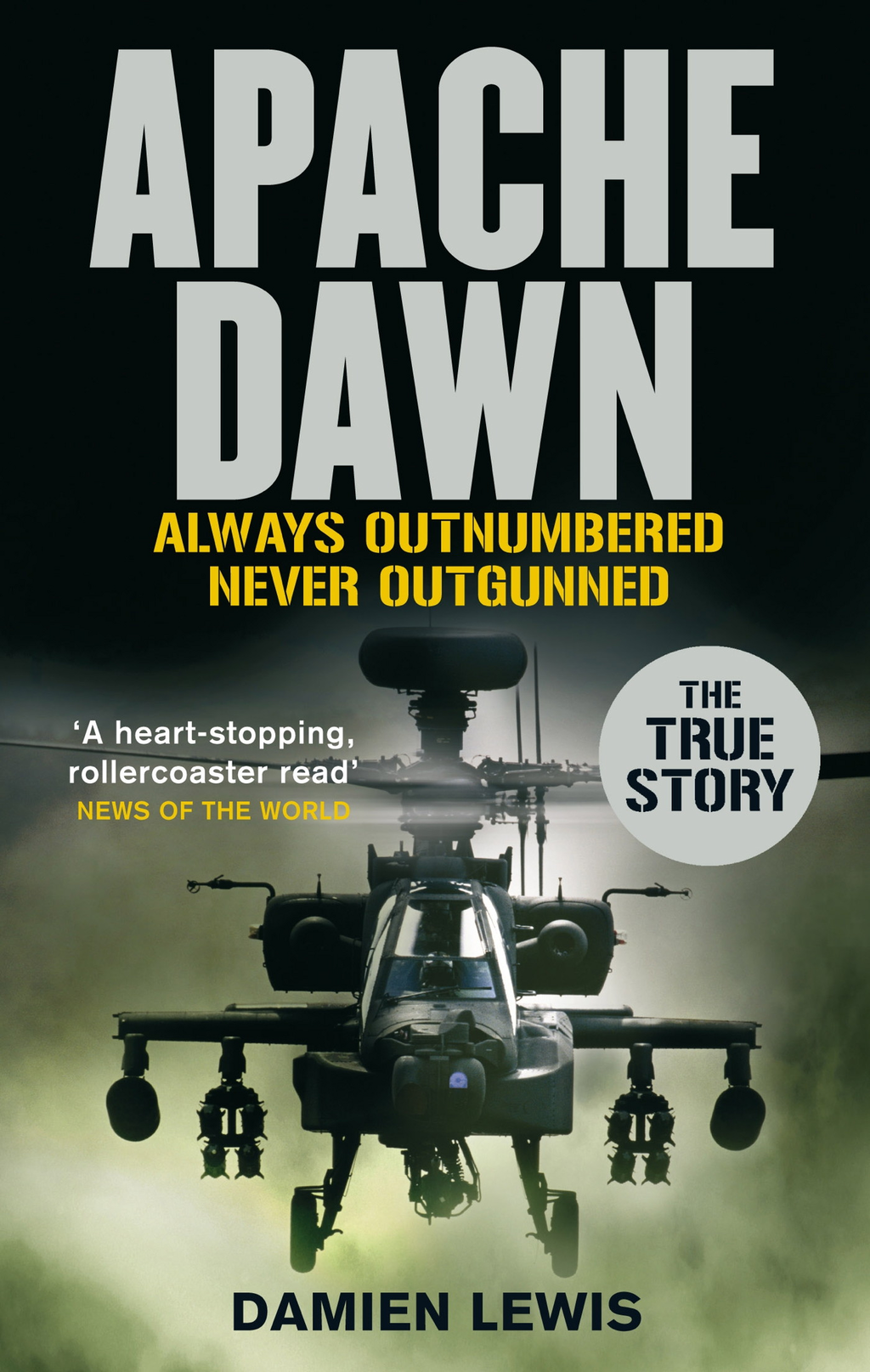 Apache Dawn Always outnumbered,  never outgunned.
